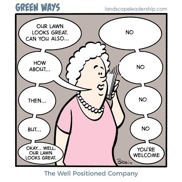 Green Ways comic lawn care company knows how to say no to customers