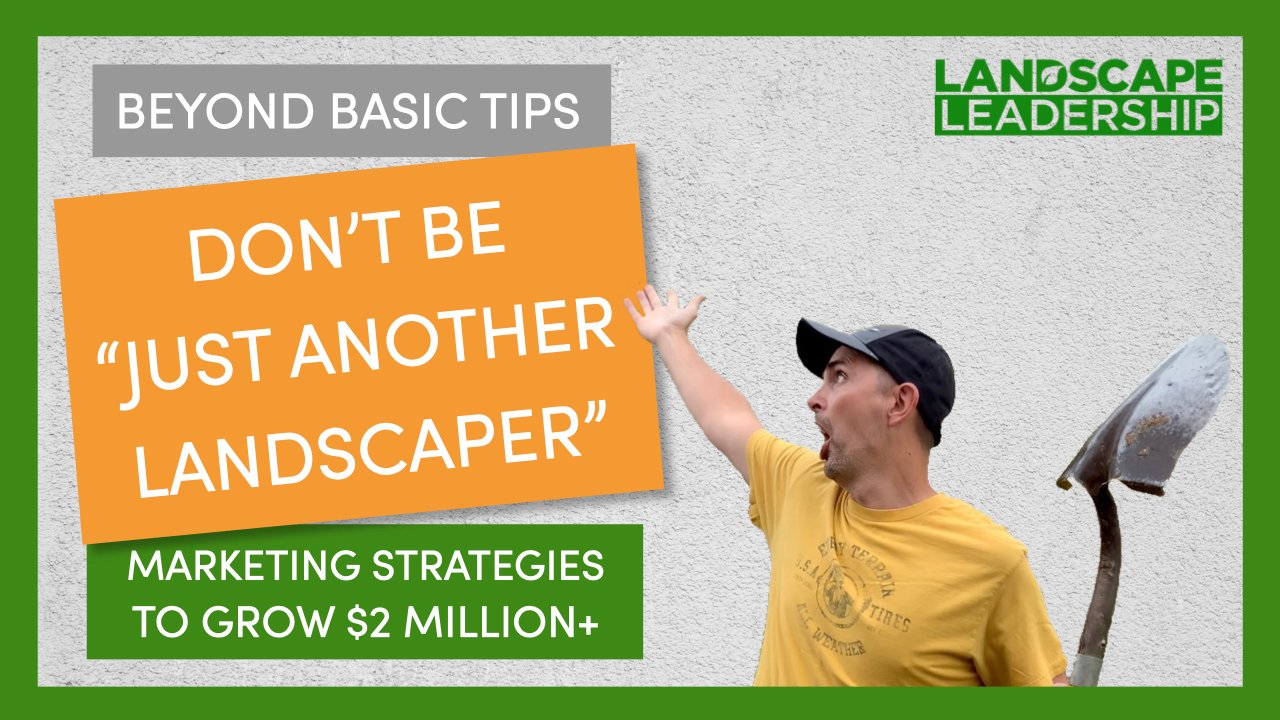 Beyond Basic Landscaper Marketing: 10 Advanced Tips to Get Landscaping Customers