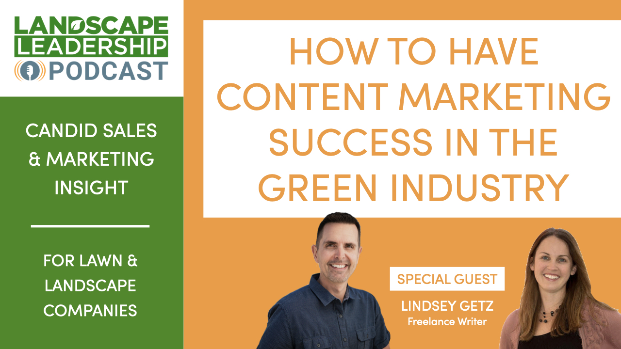 How to Have Content Marketing Success in the Lawn Care & Landscaping Industry [Podcast]