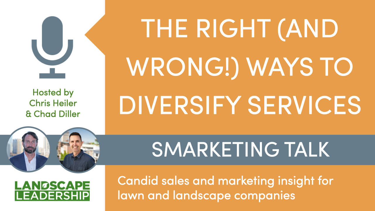The Right (and Wrong!) Ways to Diversify Your Landscaping Services [Smarketing Talk S3, E3]