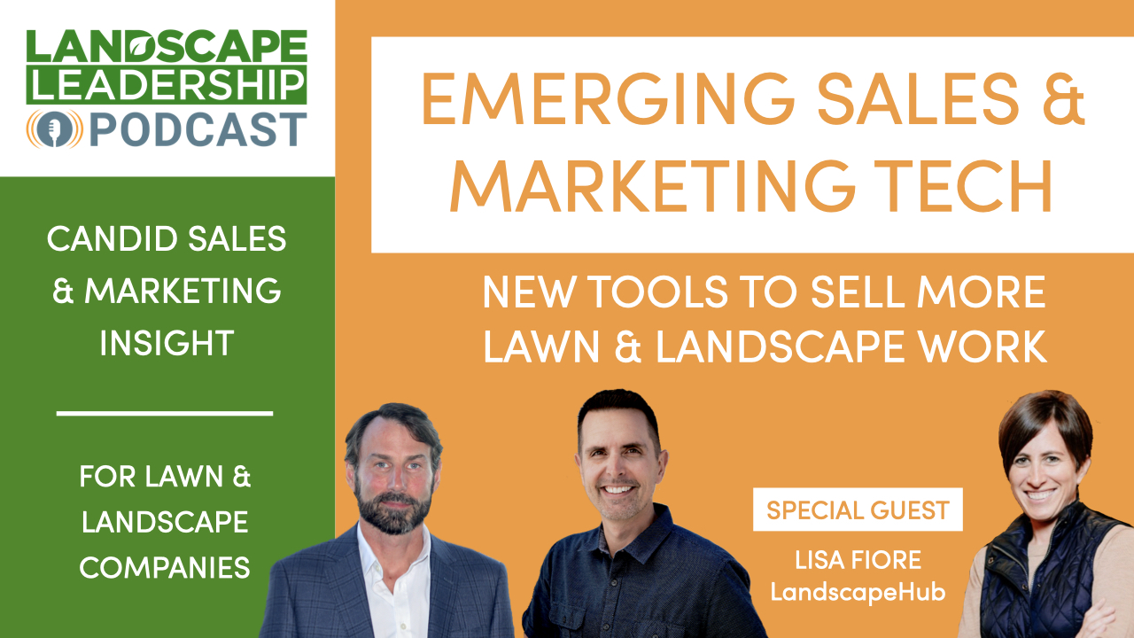 Emerging Sales & Marketing Technology: Tools to Sell More Lawn Care & Landscaping [Smarketing Talk S3 E10]