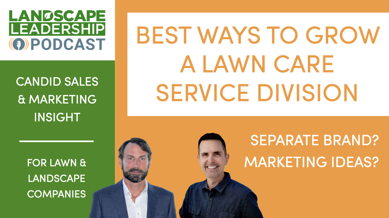The Best Ways to Grow a Lawn Care Service Division [Smarketing Talk S3 E9]