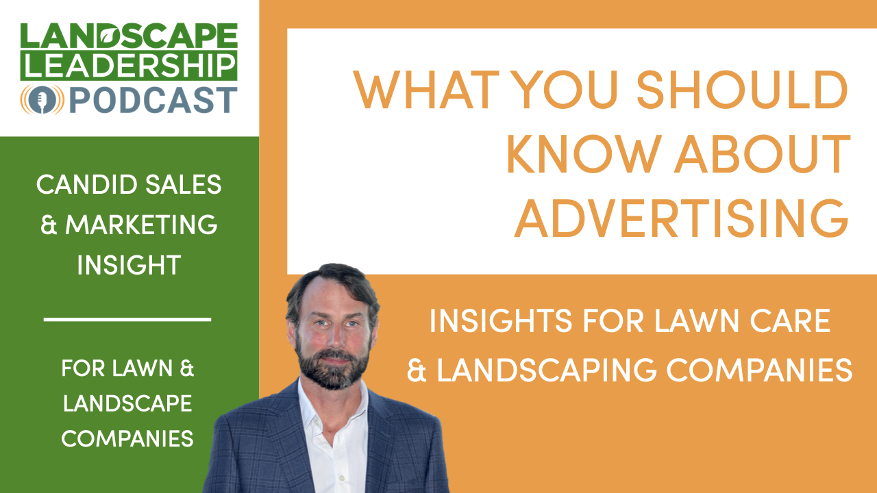 What Lawn Care & Landscaping Companies Should Know About Advertising [Podcast]