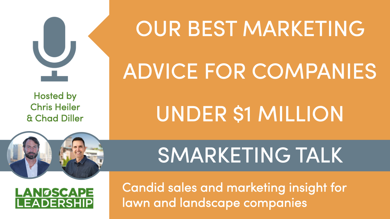 Our Best Marketing Ideas for Lawn & Landscape Companies Under $1M [Smarketing Talk S3 E6]