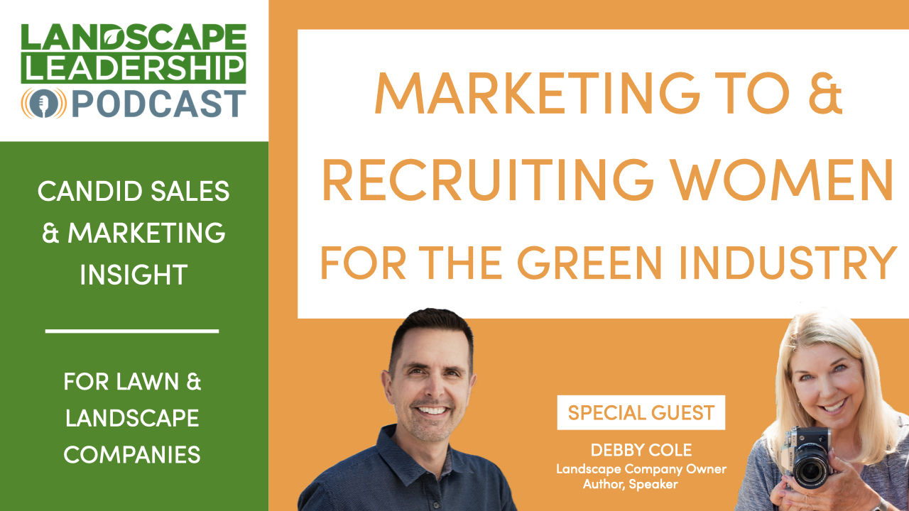 Marketing To & Recruiting Women (for the Green Industry) [Podcast]