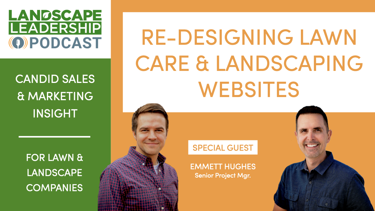 Re-Designing Lawn Care & Landscaping Websites (into Lead Machines) [PODCAST]