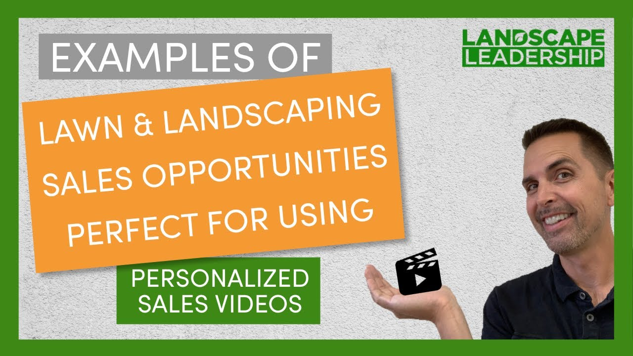 Video: Examples of Landscaping & Lawn Care Sales Opportunities Perfect for Personalized Videos