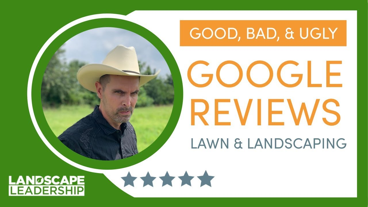 Video: How to Handle Good, Bad, & Ugly Google Reviews for Your Lawn Care or Landscaping Business