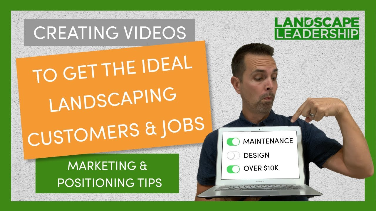 VIDEO: Landscaping Marketing Videos to Get Ideal Customers & Jobs