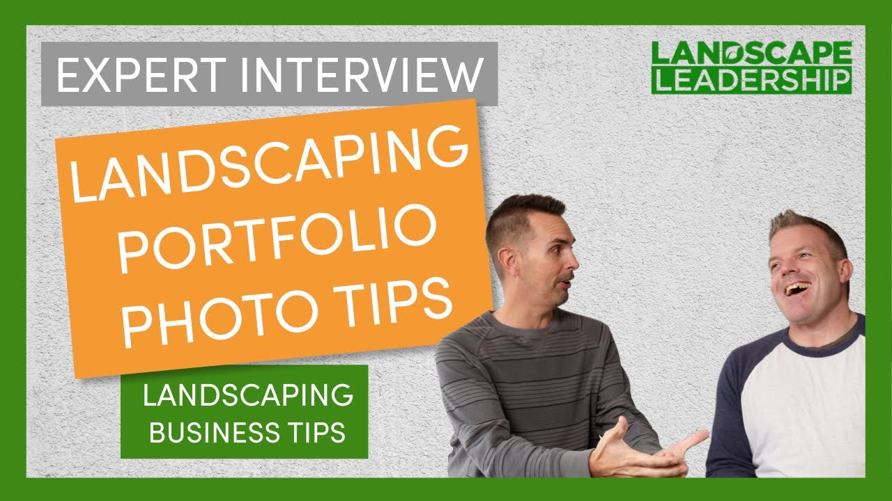 Expert Interview: Landscaping Portfolio Photo Tips for Great Marketing Images
