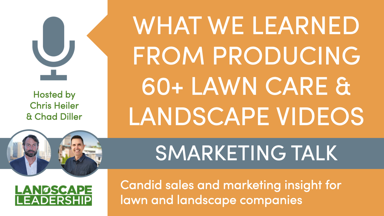 What We Learned From Producing 60+ Lawn Care & Landscaping Videos [Smarketing Talk S3 E8]