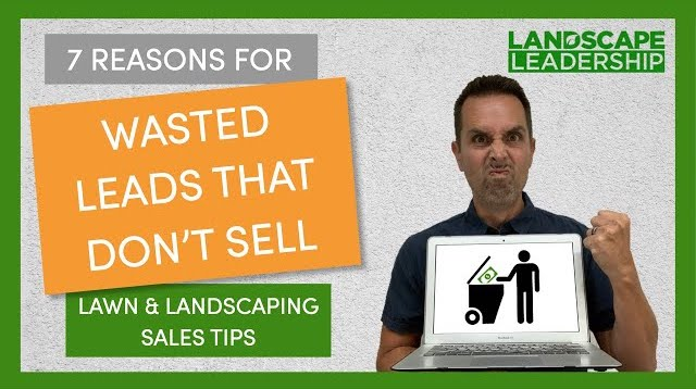 VIDEO: Reasons Companies Waste Landscaping & Lawn Care Leads