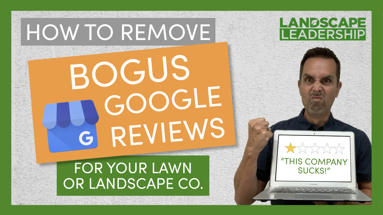 Video: How to Remove BOGUS Google Reviews for Your Lawn Care or Landscaping Business