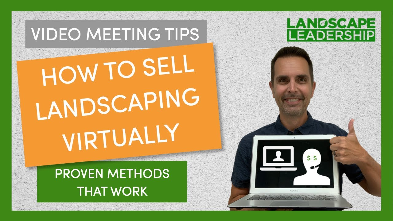 VIDEO: How to Sell Landscaping Virtually - Tips for Meetings