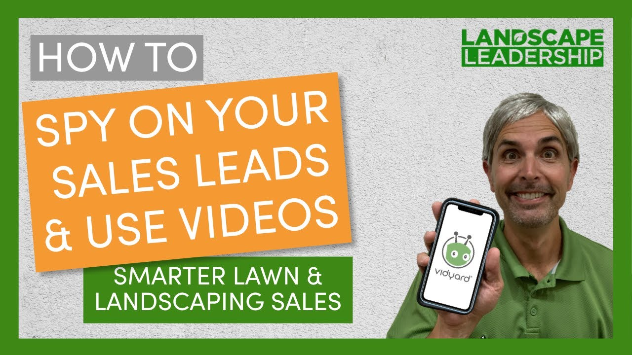 Video: Spying on Sales Leads & Using Video for Easier Lawn Care and Landscaping Sales