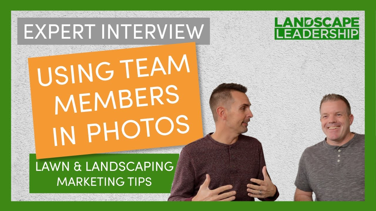 Expert Interview: Using Team Members in Landscaping & Lawn Care Photography