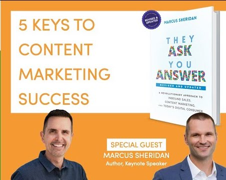 They Ask, You Answer: 5 Keys To Content Marketing Success