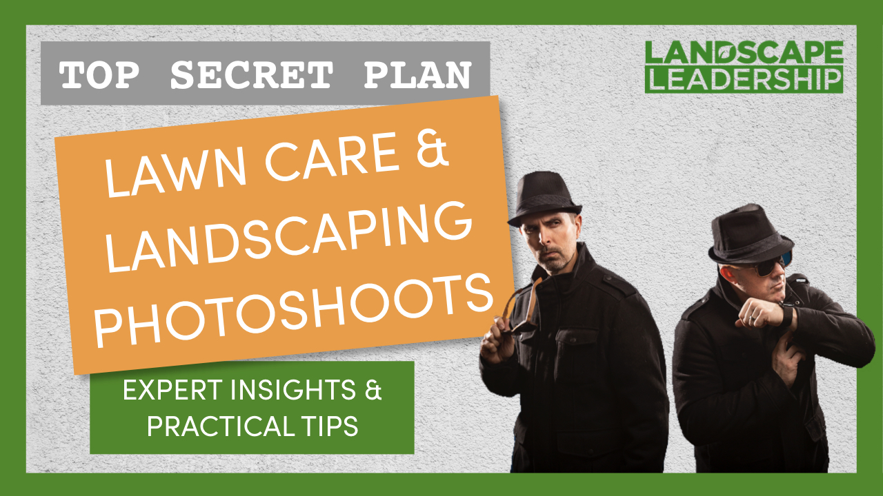 Expert Interview: Our Top Secret Plan for Landscaping & Lawn Care Photo Shoots