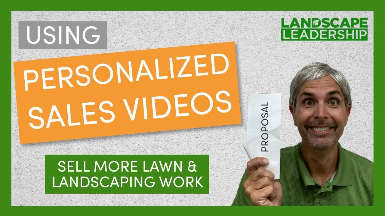 Video: Using Personalized Video to Get Lawn Care Customers & Sell More Landscaping Projects